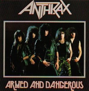 ANTHRAX/ARMED AND DANGEROUS