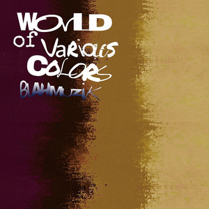 "blahmuzik - ""World of various colors"""