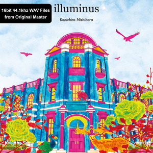 illuminus (Download) / Kenichiro Nishihara  =16bit 44.1khz WAV Files from Original Master=