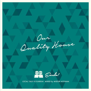 "Local Talk vs EUREKA! - ""Our Quality House""【CD】"