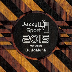 【再入荷/CD】BudaMunk - Jazzy Sport 2015 Mixed By BudaMunk