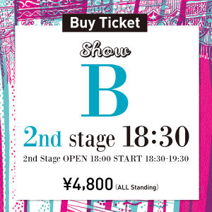 B 2nd stage [18:30-] 'AXIS, CLEAR of hair, giulietta Angelica YENN, HAIR ICI