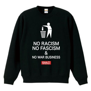 NO RACISM NO FASCISM & NO WAR BUSINESS(SWEAT) ブラック