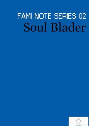 "FAMI NOTE SERIES 02 ""Soul Blader"""
