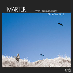 "【予約/7""】MARTER - Won't You Come Back / Shine Your Light"