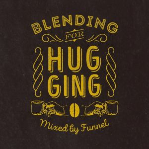 DJ FUNNEL / Blending For Hugging