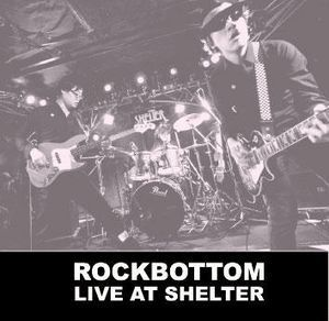 Rockbottom – Live At Shelter  CD