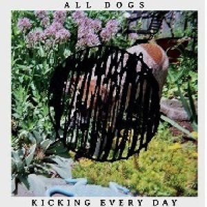 "ALL DOGS ""KICKING EVERYDAY"" / LP+DLcode"