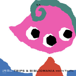 V.A.「TRIPS & BIBLIOMANIA meets Twoth」【LABEL】