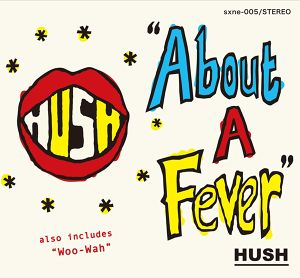 HUSH / About A Fever EP