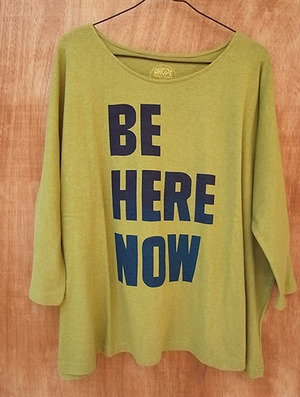BE HERE NOW Lady's Dolman T