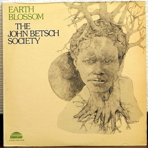LP THE JOHN BETSCH SOCIETY / EARTH BLOSSOM '74 US ORIG_STRATA-EAST