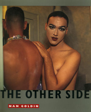 The Other Side / Nan Goldin