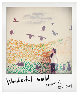 ZINE004 Wonderful world