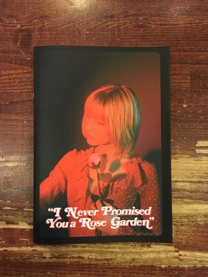 【ZINE】I Never Promised You a Rose Garden