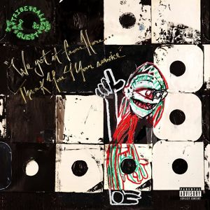 (2LP)A Tribe Called Quest 「We Got It From Here...Thank You 4 Your Service」