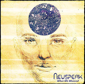 Newspeak / What We Wanted