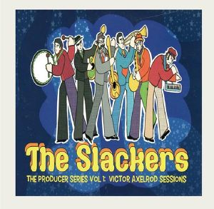 『THE PRODUCER SERIES VOL.1 : VICTOR AXELROD SESSIONS』(限定7インチ/ 輸入盤) THE SLACKERS