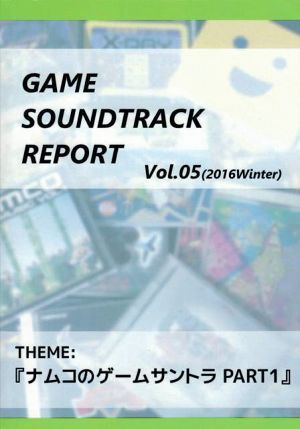 GAME SOUNDTRACK REPORT vol.05(2016Winter)
