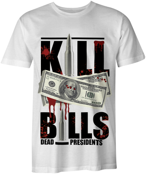 Kill Bills (Dead Presidents) T-shirt - White