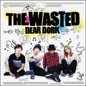 【THE WASTED】DEAR DORK
