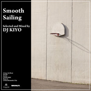 【予約】 DJ KIYO 「Smooth Sailing」完全限定盤