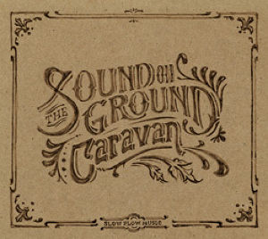 Caravan / The Sound on Ground