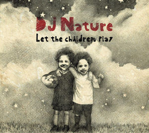 【CD】DJ Nature - Let The Children Play