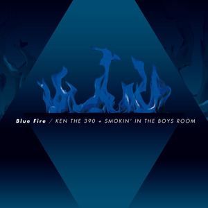 KEN THE 390 × SMOKIN' IN THE BOYS ROOM / Blue Fire (CD Single)