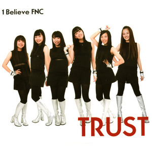 1Believe FNC [TRUST] ALONE /もう一つ