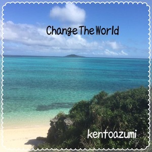 kentoazumi 6th Album Change The World(MP3)