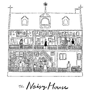 The Noisy House