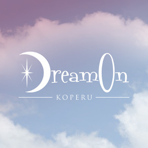KOPERU / Dream On (CD Single)