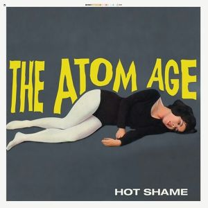 "THE ATOM AGE ""HOT SHAME""  / LP"