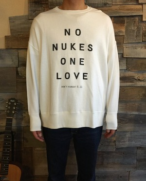 【SALE】NO NUKES ONE LOVE  Wide Sweat