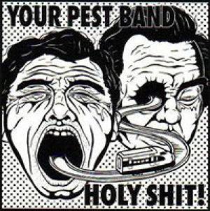 Your Pest Band / Holy Shit ! split / 7inch
