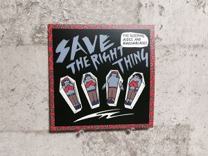 The Sleeping aides&Razorblades / SAVE THE RIGHT THING