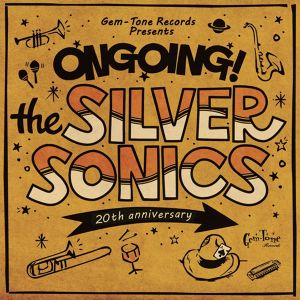 THE SILVER SONICS - Ongoing!