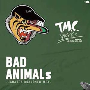T.M.C WORKS / BAD ANIMALs-JAMAICA BRANDNEW MIX