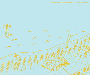 <CD> TERUOKI MISHINA『LONG DAY』