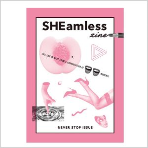 SHEamless zine / NEVER STOP ISSUE
