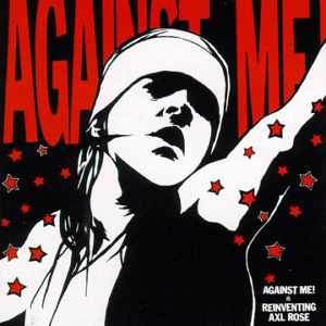 "AGAINST ME! ""Reinventing Axl Rose"" / CD"