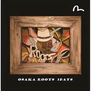 OSAKA ROOTS 1st album「3DAYS」