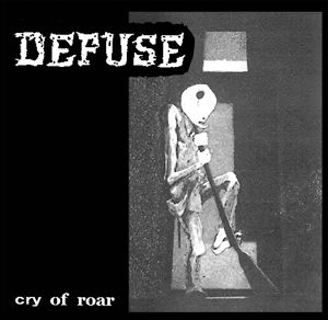 DEFUSE - CRY OF ROAR  7""