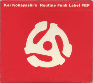 Kei Kobayashi ‎– Routine Funk Label #EP(CD)