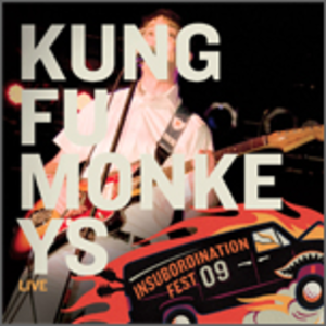 the kung fu monkeys / insubordination fest '09 cd+dvd