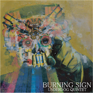 "BURNING SIGN ""UNDERDOG QUINTET"" CD"
