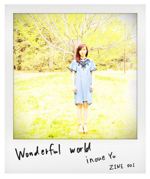ZINE001 Wonderful world