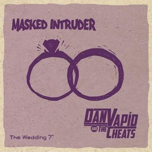 masked intruder w/dan vapid and the cheats / wedding split 7""