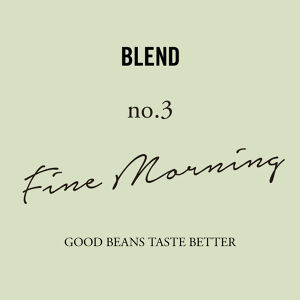 No.3 Fine Morning|200g
